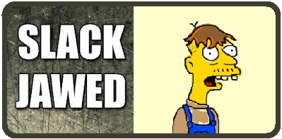 slack-jawed
